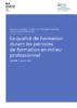 La qualité de formation durant les périodes de formation en milieu professionnel - application/pdf